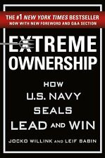 Extreme Ownership : How U.S. Navy SEALs Lead and Win by Jocko Willink and Leif Babin (2017, Hardcover)
