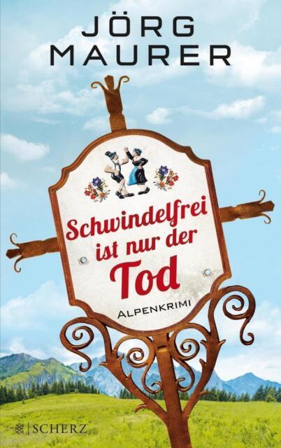 Schwindelfrei ist nur der Tod / Jennerwein Bd.8 von Jörg Maurer ++Ungelesen++