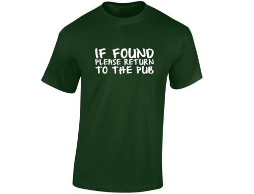 If Found Please Return To The Pub Drinking Alcohol Mens Funny T-Shirt 12 Colour