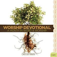 Worship devotional: December: a month in Word & Worship (2011)