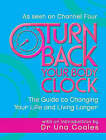Turn Back Your Body Clock: The Guide to Changing Your Life and Living Longer by Una F. Coales (Paperback, 2006)