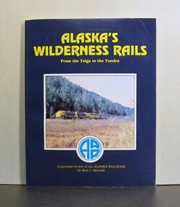 Alaska-039-s-Wilderness-Rails-Railroad-From-the-Taiga-to-the-Tundra-Pictorial