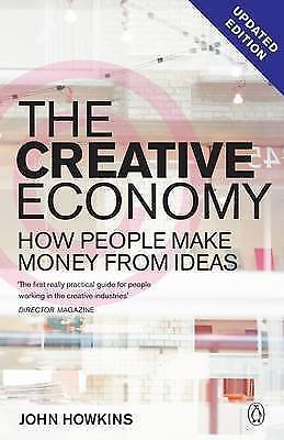 The Creative Economy: How People Make Money from Ideas, Howkins, John, Excellent