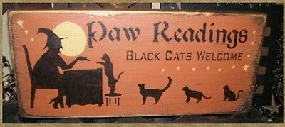 PRIMITIVE HALLOWEEN SIGN~~PAW READINGS~~BLACK CATS WELCOME~~WITCH~~MOON~~