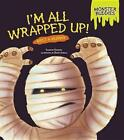 I'm All Wrapped up Meet a Mummy 9781467749961 by Shannon Knudsen Paperback