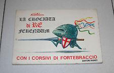 Gal LA CROCIATA DI RE FERENDUM con corsivi di FORTEBRACCIO 1 ed 1974 Riuniti