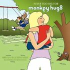 Never Too Big for Monkey Hugs 9781438972893 by Judith Neely Paperback