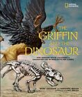 The Griffin and the Dinosaur: How Adrienne Mayor Discovered a Fascinating Link Between Myth and Science by Adrienne Mayor, Marc Aronson (Hardback, 2014)