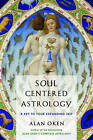 Soul-centered Astrology: A Key to Your Expanding Self by Alan Oken (Paperback, 2008)