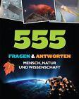 Menschen & Natur 555 Fragen & Antworten von Philip Steele, Angela Royston, John Stidworthy, Martin Walters und John Farndon (2008, Gebundene Ausgabe)