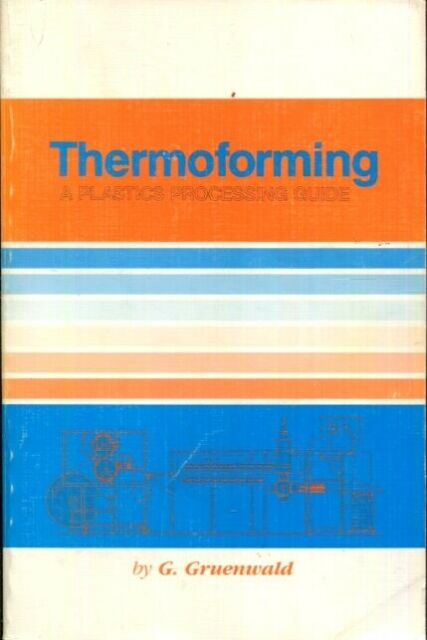 Thermoforming: A Plastics Processing Guide