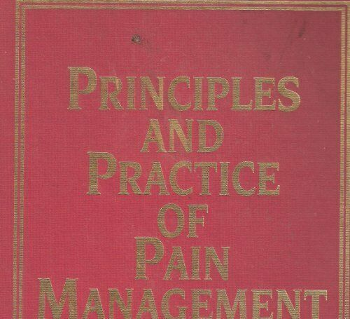 Principles and Practice of Pain Management