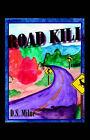 Road Kill by D.S. Milne (Hardback, 2006)