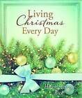 Living Christmas Every Day by Helen Steiner Rice Foundation (Hardback, 2015)