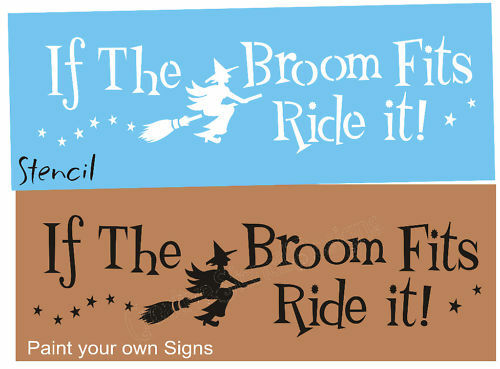 Stencil If Broom Fits Ride Flying Halloween Witch Magic Stars Primitive Signs