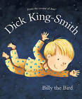 Billy the Bird by Dick King-Smith (Paperback, 2013)