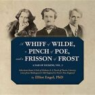 A Whiff of Wilde, a Pinch of Poe, and a Frisson of Frost: Selections from a Dab of Dickens & a Touch of Twain, Literary Lives from Shakespeare S Old England to Frost S New England by Elliot Engel (CD-Audio, 2015)