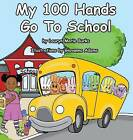 My 100 Hands Go to School by Lauryn Marie Burks (Hardback, 2014)