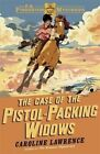 The Case of the Pistol-Packing Widows by Caroline Lawrence (Paperback, 2014)