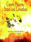 Crown Princes Satan and Leviathan Accuser of The Brethren and G... 9781414022666