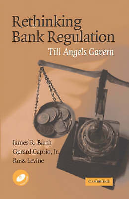 Rethinking Bank Regulation. Till Angels Govern by Barth, James R.|Caprio, Gerard