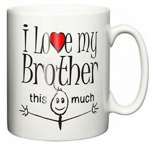 Image Is Loading Funny Brother Mug 034 I Love My