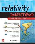 Relativity Demystified by David McMahon, Paul M. Alsing (Paperback, 2005)