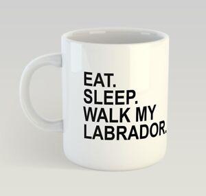 Eat-Sleep-Walk-My-Labrador-Funny-Mug-Gift-Birthday-Dog-Puppy-Pet-Labrador