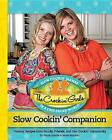 The Crockin' Girls Slow Cookin' Companion: Yummy Recipes from Family, Friends, and Our Crockin' Community by Jenna Marwitz, Nicole Sparks (Hardback, 2012)