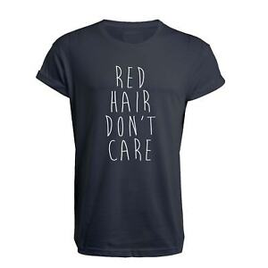 Don/'t Care Red Hair Unisex T Shirt