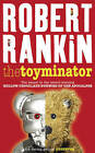 The Toyminator by Robert Rankin (Paperback, 2007)