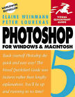 Photoshop 5 for Windows and Macintosh by Peter Lourekas, Elaine Weinmann (Paperback, 1998)
