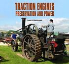Traction Engines Preservation and Power by Paul Stratford (Hardback, 2011)