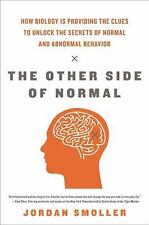 The Other Side of Normal: How Biology Is Providing the Clues to Unlock the Sec..