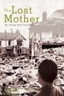 The Lost Mother by Kim Joon JA iUniverse Inc Paperback