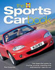 The Sports Car Book: The Essential Guide to Buying, Owning, Enjoying and Maintaining a Sports Car by Paul Guinness (Hardback, 2007)