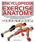 Encyclopedia of Exercise Anatomy by Hollis Lance Liebman (Hardback, 2014)