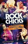Rock Chicks: The Hottest Female Rockers from the 1960s to Now by Alison Stieven-Taylor (Paperback, 2010)