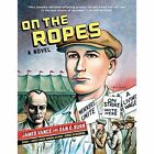 On the Ropes: A Novel by James Vance, Dan E. Burr (Paperback, 2015)