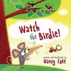 Watch the Birdie! by Skyhorse Publishing (Hardback, 2016)
