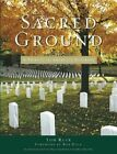 Sacred Ground: a Tribute to America's Veterans by Tom Ruck (Microfilm, 2007)