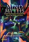 Mind Myths: Exploring Popular Assumptions About the Mind and Brain by John Wiley and Sons Ltd (Paperback, 1999)