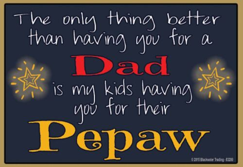 """Pepaw Refrigerator Magnet 3.5/""""X2.5/"""" Only Thing Better Than Having You As Dad"""