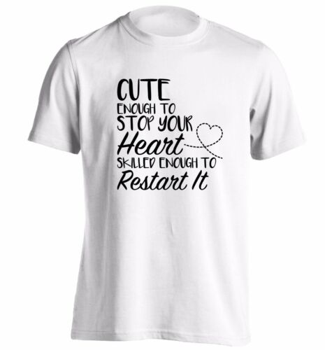 cute enough to stop your heart t-shirt medical nurse doctor GP midwife joke 464