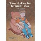 Dillon's Rocking Bear Invisibility Chair by R J R Rockwood (Hardback, 2014)