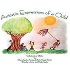 Artistic Expressions of a Child by 3g Publishing, Inc. (Paperback / softback, 2011)
