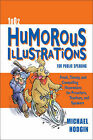 1002 Humorous Illustrations for Public Speaking: Fresh, Timely, Compelling Illustrations for Preachers, Teachers, and Speakers by Michael Hodgin (Paperback, 2004)