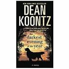 The Darkest Evening of the Year by Dean Koontz (2012, Paperback)