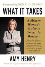 What It Takes: Speak Up, Step Up, Move Up: A Modern Woman's Guide to Success in
