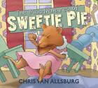 The Misadventures of Sweetie Pie by Chris Van Allsburg (Hardback, 2015)